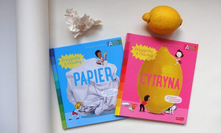 Przygody z nauką: papier, cytryna, Akademia Mądrego Dziecka