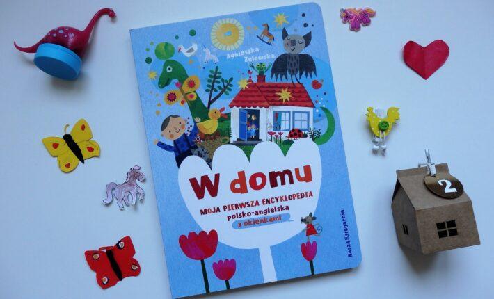 W domu. Moja pierwsza encyklopedia polsko - angielsa z okienkami, Agnieszka Żelewska, Nasza Księgarnia